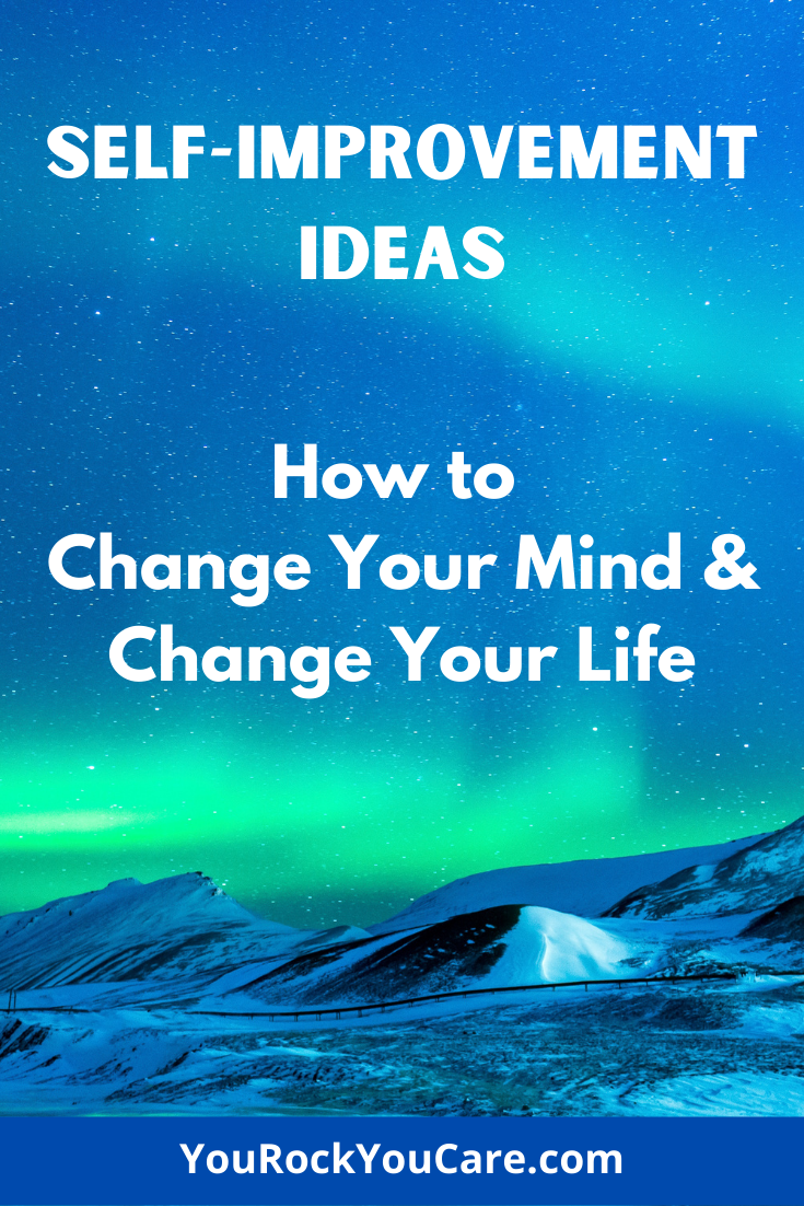 Self-Improvement Ideas: How to Change Your Mind and Change Your Life